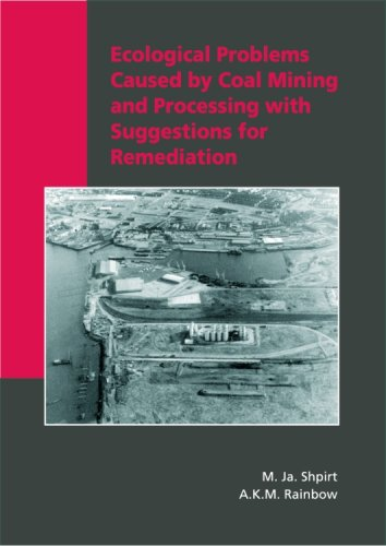 Ecological Problems Caused by Coal Mining and Processing with Suggestions for Remediation: M. Ya. ...