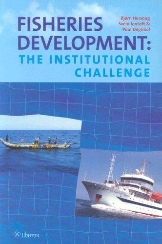 Fisheries Development: The Instituational Challenge: Jentoft, Svein/ Hersoug, Bjorn/ Degnbol, Poul