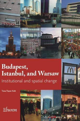 9789059720411: Budapest, Istanbul And Warsaw: Institutional And Spatial Change