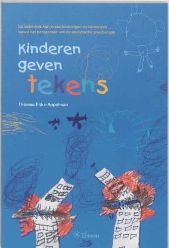 9789059720503: Kinderen geven tekens: de betekenis van kindertekeningen en kinderspel vanuit het perspectief van de analytische psychologie