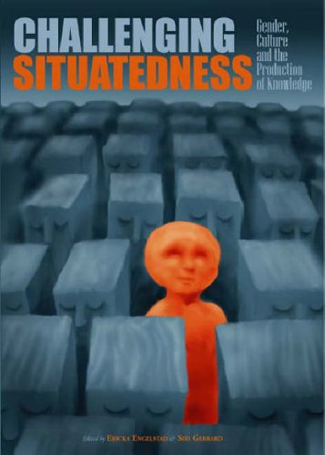 9789059720688: Challenging Situatedness: Gender, Culture and the Production of Knowledges