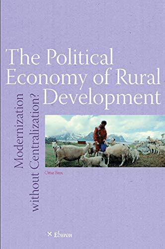 9789059720862: The Political Economy of Rural Development: Modernization without Centralization?