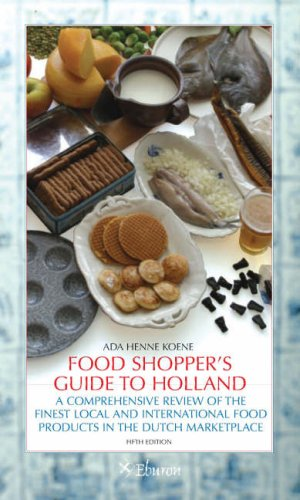 9789059720923: Food Shopper's Guide to Holland: A Comprehensive Review of the Finest Local and International Food Products in the Dutch Marketplace