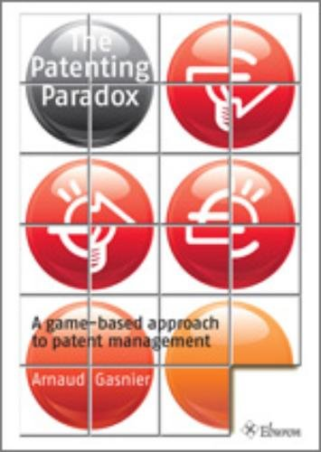 9789059722309: The Patenting Paradox: A Game-based Approach to Patent Management