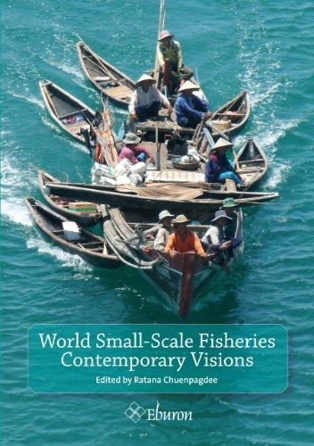 World Small-Scale Fisheries - Contemporary Visions: Chuenpagdee, Ratana