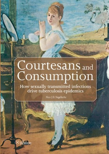9789059726031: Courtesans and Consumption: How sexually transmitted infections drive tuberculosis epidemics