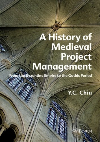 9789059726116: A History of Medieval Project Management: From the Byzantine Empire to the Gothic Period