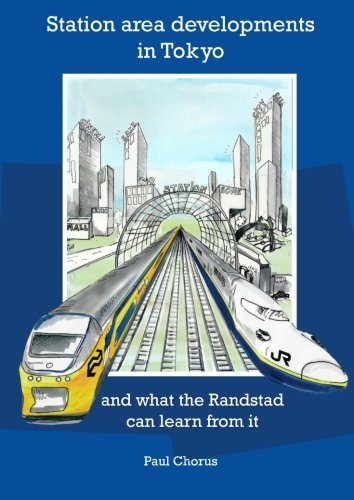 9789059726260: Station Area Developments in Tokyo: and what the Randstad can learn from it