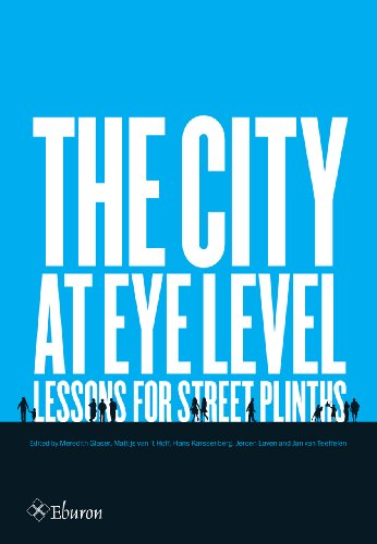 9789059727144: The City at Eye Level: Lessons for Street Plinths