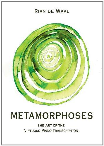 Metamorphoses - The Art of the Virtuoso Piano Transcription: de Waal, Rian