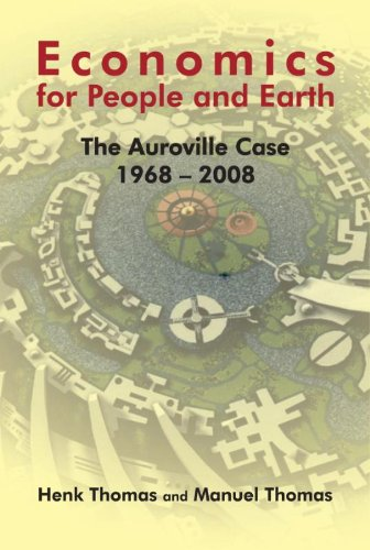 9789059728257: Economics for people and earth: the auroville case 1968 - 2008