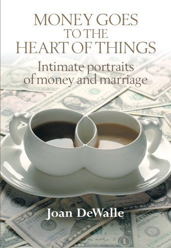 9789059728325: Money Goes to the Heart of Things: Intimate Portraits of money and marriage
