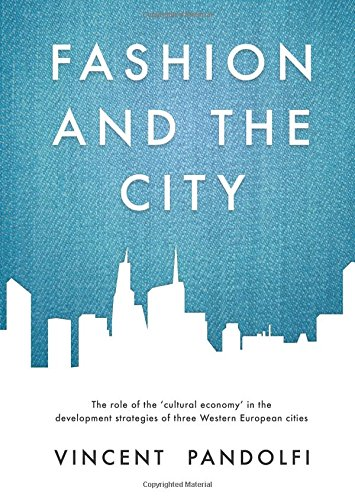 9789059729438: Fashion and the City: The role of the 'cultural economy' in the development strategies of three Western European cities