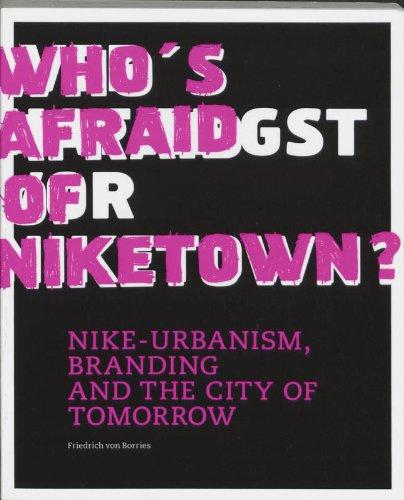 9789059730144: Who's Afraid of Niketown?: Nike-urbanism, Branding And the City of Tomorrow