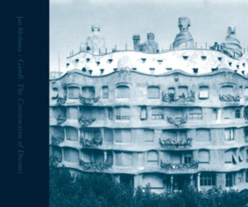 GaudÃ: The Construction of Dreams: Jan Molema