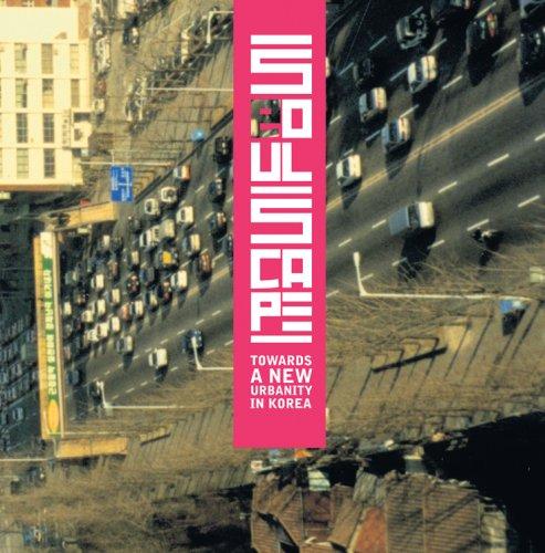 9789059730892: Seoulscape: Towards a New Urbanity in Korea
