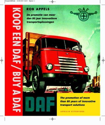 9789059942691: Koop een Daf!: de promotie van meer dan 80 jaar innovatieve transportoplossingen