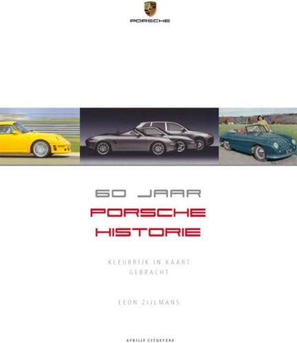 9789059942745: 60 jaar Porsche historie: kleurrijk in kaart gebracht