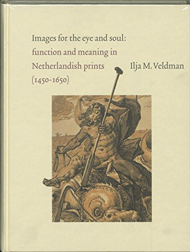 Images for the eye and soul: function and meaning in Netherlandish prints (1450-1650)