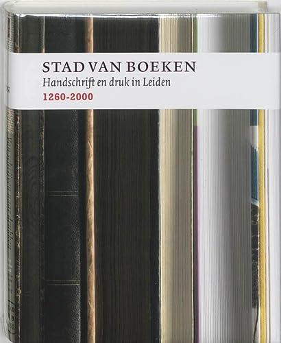 9789059970540: Stad van boeken: handschrift en druk in Leiden, 1260-2000