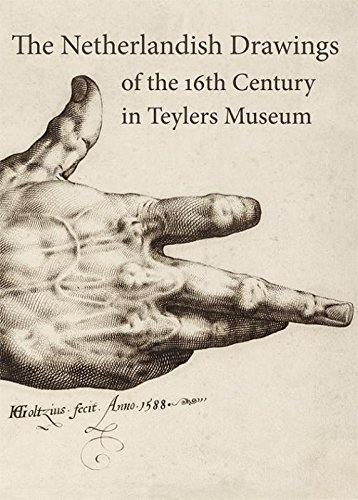 The Netherlandish Drawings of the 16th Century in the Teylers Museum: Bleyerveld, Yvonne