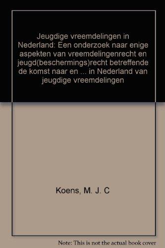 Jeugdige vreemdelingen in Nederland : een onderzoek naar enige aspekten van vreemdelingenrecht en ...