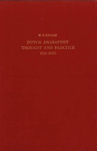 9789060040867: The Development of Dutch Anabaptist Thought and Practice from 1539-1564