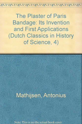 THE PLASTER OF PARIS BANDAGE. ITS INVENTION: MATHIJSEN, A.