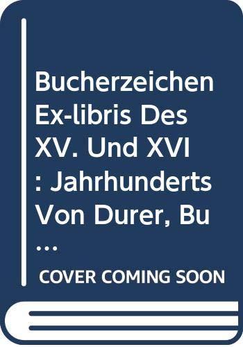 Bucherzeichen (Ex-libris) des XV. und XVI. Jahrhunderts von Durer, Burgmaier, Beham, Virgil Solis, ...