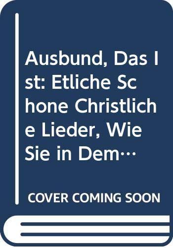9789060042816: Ausbund, Das ist: Etliche schöne Christliche Lieder, wie sie in dem Gefängnus zu Bassau in dem Schlosz von den Schweitzer-Brüdern, und von anderen ... und her gedichtet worden (German Edition)