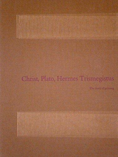 9789060044063: Christ, Plato, Hermes Trismegistus: The Dawn of Printing (2 Vols.) (Christ, Plato, Hermes Trismegistus, 2 Pts. Vol. 1, 2 Pts.)