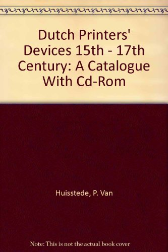 Dutch Printer's Devices: 15th-17th Century - A Catalogue ( Three Volumes ).: Huisstede, P. Van...