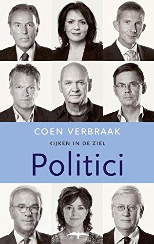 Kijken in de ziel. Politici.: VERBRAAK, COEN.