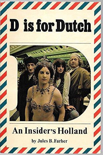D is for Dutch;: An insider's Holland: Farber, Jules B