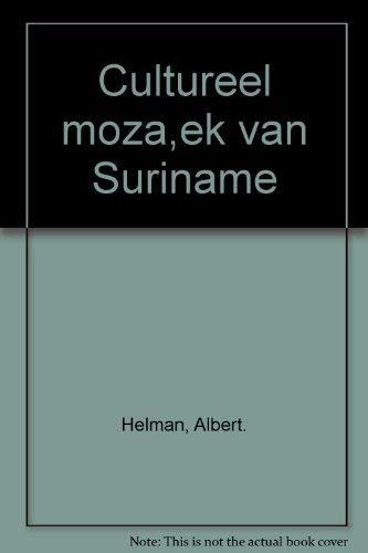 Cultureel mozaïek van Suriname : bijdrage tot onderling begrip.: Helman, Albert.