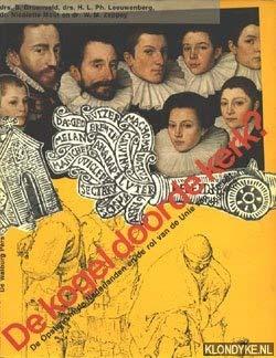 De Kogel door de kerk?: De opstand in de Nederlanden en de rol van de Unie van Utrecht, 1559-1609 (...