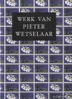 9789060116111: Werk van Pieter Wetselaar (Grafici in woord en beeld) (Dutch Edition)