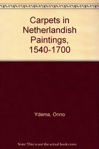 9789060117101: Carpets in Netherlandish Paintings, 1540-1700