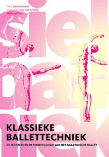 9789060118030: Klassieke ballettechniek: de techniek en de terminologie van het akademische ballet