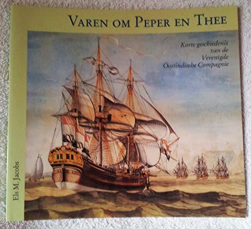 9789060119358: Varen om peper en thee: Korte geschiedenis van de Verenigde Oostindische Compagnie