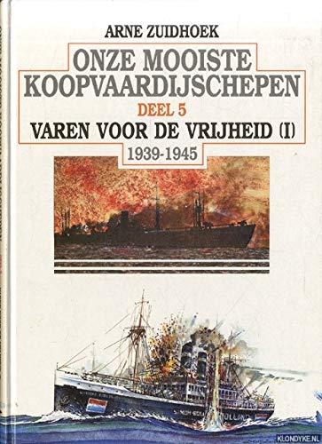Onze Mooiste Koopvaardijschepen Deel 5 Varen Voor de Vrijheid (I) 1939-1945: Zuidhoek, Arne
