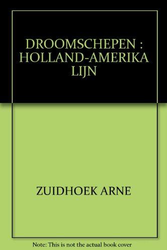 Droomschepen: Holland - Amerika Lijn: Zuidhoek, Arne