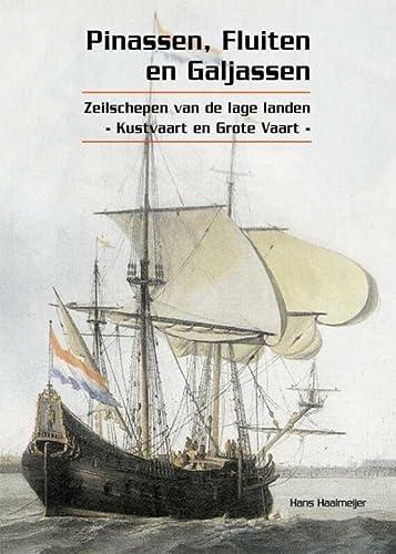 Pinassen, Fluiten en Galjassen: zeilschepen van de: Haalmeijer, Hans