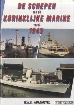 De Schepen Van De Koninklijke Marine, Vanaf 1945: Amstel, W. H. E. van