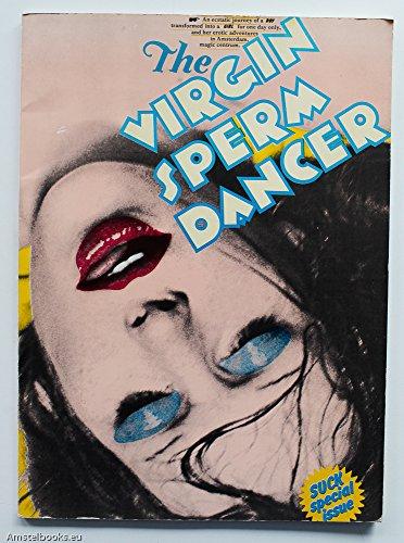 The Virgin Sperm Dancer: An Ecstatic Journey: William Levy, Ginger Gordon (Phot) & Anthon Beeke (...