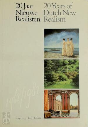 9789060198452: 20 jaar nieuwe realisten =: 20 years of Dutch new realism : Tobias Baanders, Jan van den Berg, Hans Deuss (Dutch Edition)
