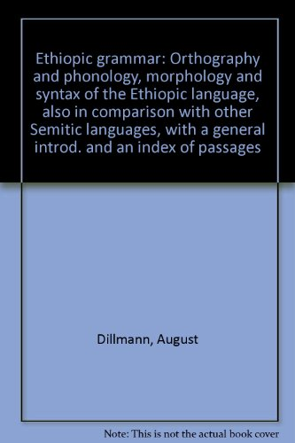 9789060222713: Ethiopic grammar: Orthography and phonology, morphology and syntax of the Ethiopic language, also in comparison with other Semitic languages, with a general introd. and an index of passages