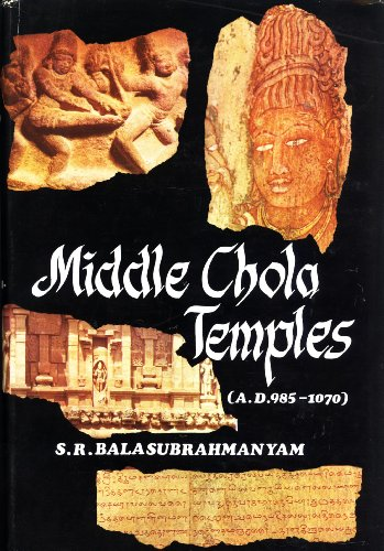9789060236079: Middle Chola Temples: Rajaraja I to Kulottunga I (A.D. 985-1070)