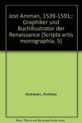 Jost Amman : 1539-1591 ; Graphiker u. Buchillustrator d. Renaissance ; Beschreibender Katalog s. ...