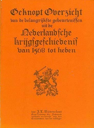 Beknopt overzicht van de belangrijkste gebeurtenissen uit de Nederlandsche krijgsgeschiedenis van ...